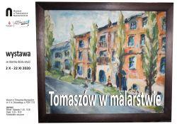 """Wystawa """"Tomaszów w malarstwie"""""""