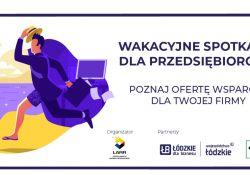 Wsparcie dla firm z województwa łódzkiego- spotkania dla przedsiębiorców